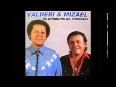 Valderi e Mizael - Espinho na cama