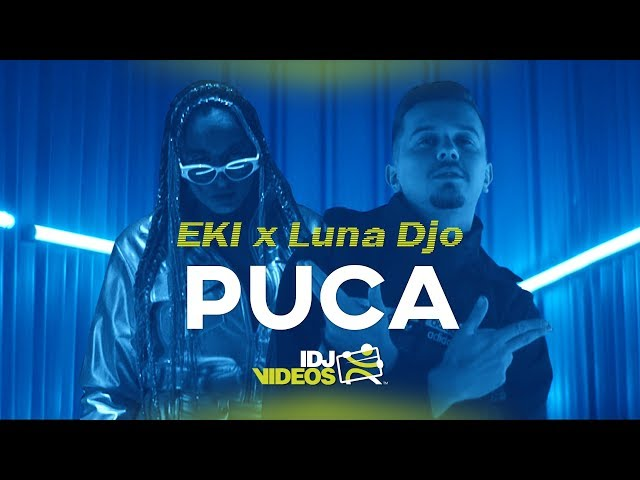 EKI X LUNA DJO - PUCA (OFFICIAL VIDEO)