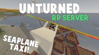 Unturned RP Server | Seaplane Pilot!