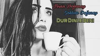Nevin Doganay / Gökhan Doganay - Dur Dinle Beni 2018