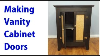 Making Vanity Doors - A Woodworkweb Video