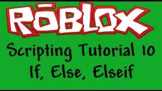 Roblox Beginners Scripting Tutorial 10 - If, Elseif, else