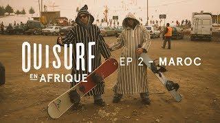 OuiSurf En Afrique - Épisode 02 Complet - Maroc
