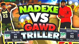 NADEXE PULLS UP ON MY 50 GAME WIN STREAK!! GAWD TRILLER VS NADEXE!! R.I.P 🙏🏾 (MUST WATCH!!)