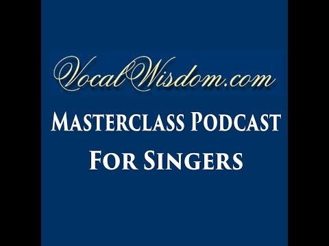 VocalWisdom.com Masterclass Podcast #0007 - Singing Non-Classical Styles With Good Function