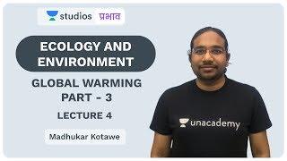 L4: Global Warming (Part-3) I Ecology and Environment   UPSC CSE - Hindi   Madhukar Kotawe