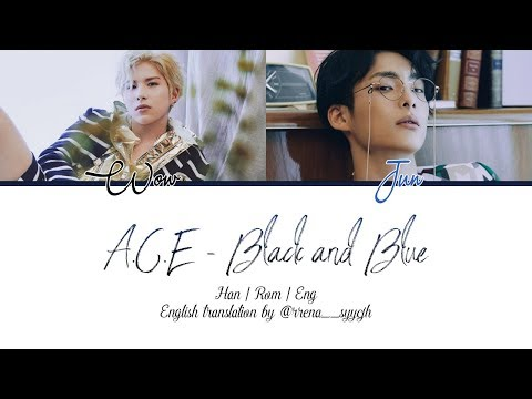 A.C.E (에이스) -  Black And Blue [HAN | ROM | ENG Color Coded Lyrics]