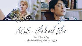 A.C.E (에이스) -  Black And Blue [HAN | ROM | ENG Color Coded Lyrics]