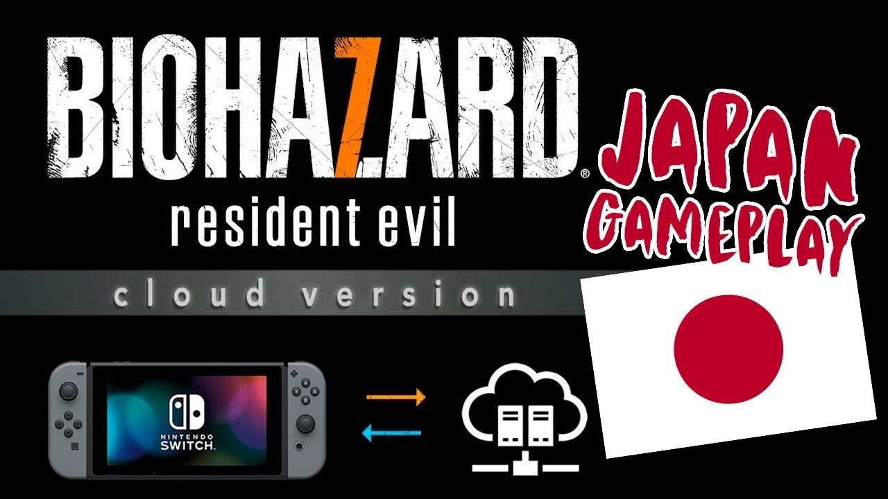 Resident Evil 7 Gameplay From Japan Biohazard 7 Cloud Version On