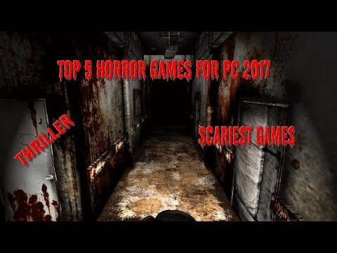 Top 5 horror games pc 2017