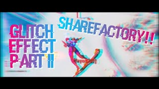 How to make Advanced Glitch Effect ShareFactory (Any color you want!)