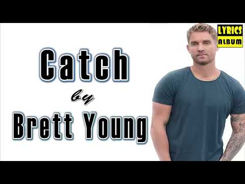 Catch - Brett Young - Lyrics Video