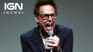 Disney Fires James Gunn from Guardians of the Galaxy Vol. 3 - IGN News