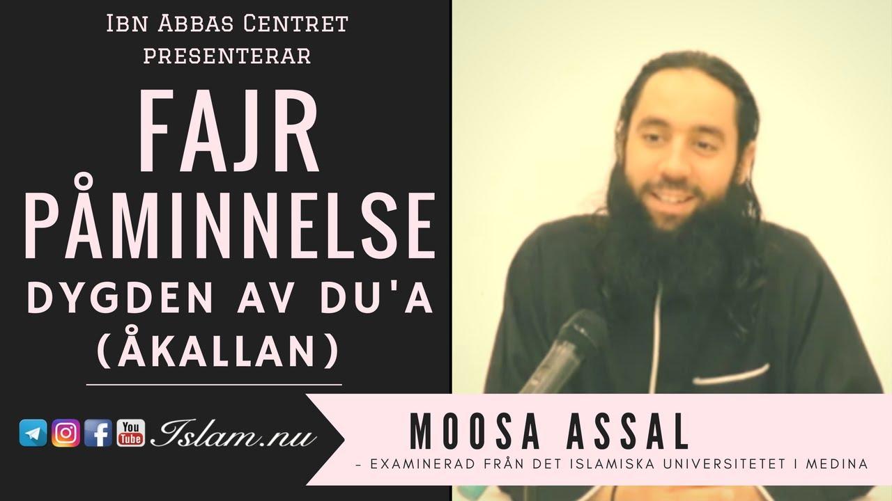 Dygden av du'a (åkallan) | Fajr Påminnelse med Moosa Assal