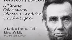 "A Look at the Life of Thomas ""Tad"" Lincoln with Dr. Sam Wheeler"