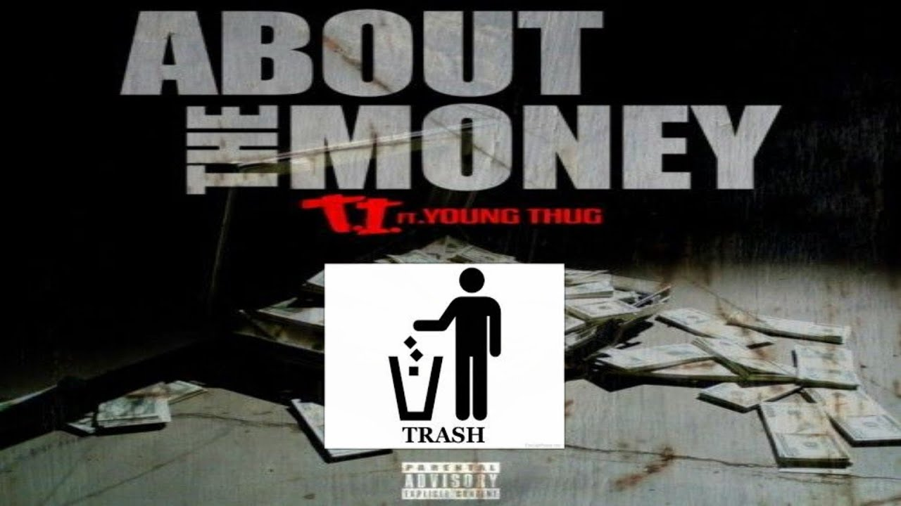 T I About The Money Ft Young Thug And Why Its Trash