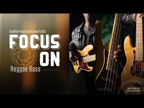 Focus On: Reggae Bass - Introduction - Andrew Ford