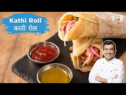 Sanjeev Kapoor Kitchen | Kathi Roll Recipe | Master Chef Sanjeev Kapoor