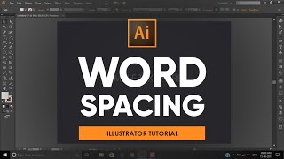 Word Spacing   Adobe Illustrator Tutorial