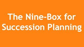 Using the Nine Box for Succession Planning - A 3-Minute Crash Course