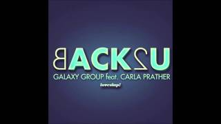 Galaxy Group feat. Carla Prather - Back2U