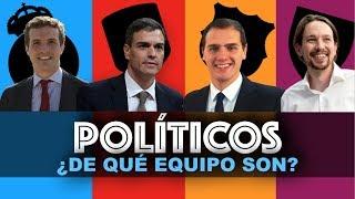 ¿DE QUÉ EQUIPO DE FÚTBOL SON LOS POLÍTICOS ESPAÑOLES?