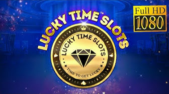 Lucky Time Slots: Free Casino Slot Machines Game Review 1080p Official DGN Games