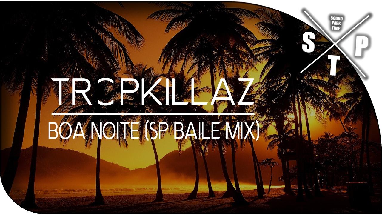 Tropkillaz Boa Noite: Tropkillaz–Boa Noite (SP Baile Mix)