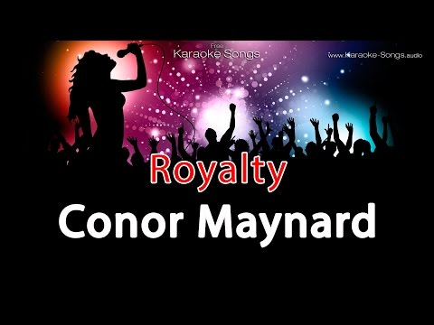 Conor Maynard 'Royalty'  Instrumental Karaoke Version without vocals without lyrics