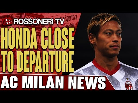 Honda Close To Departure | AC MILAN NEWS