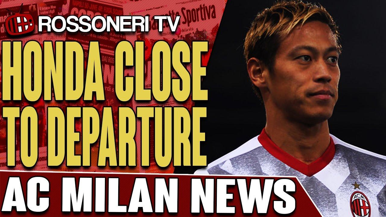 Honda Close To Departure | AC MILAN NEWS - YouTube
