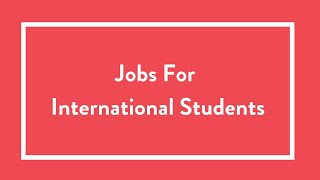Top Jobs For International Students