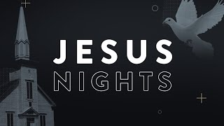 Download Jesus Nights   October 13th, 2019 Mp3 and Videos