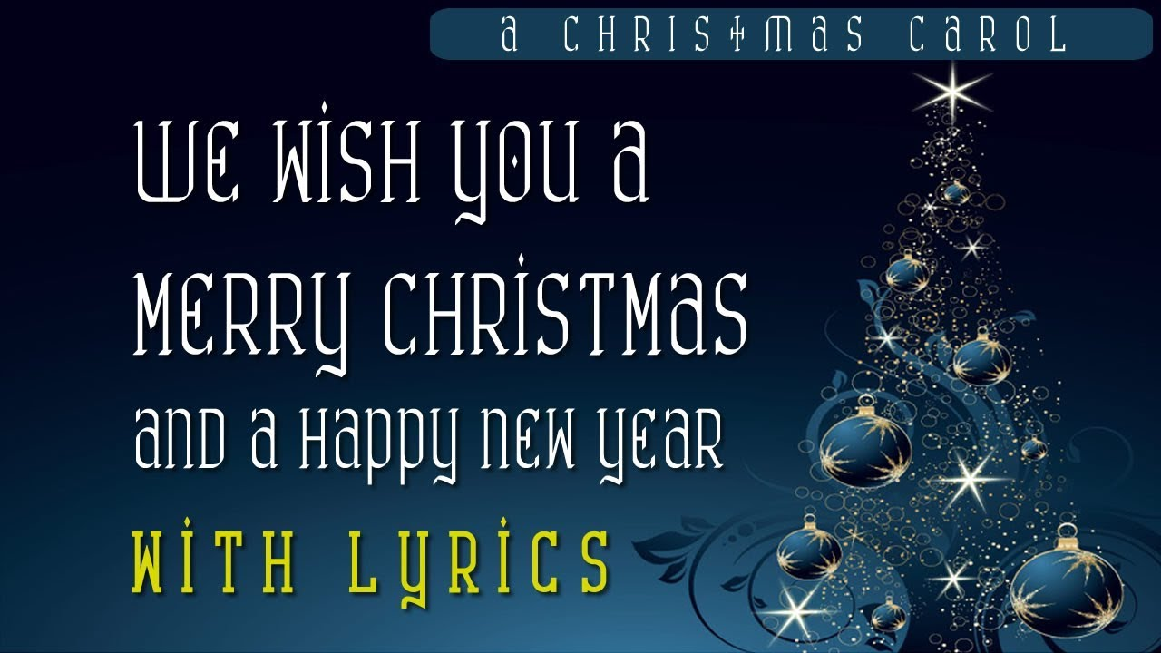 we wish you a merry christmas song with lyrics xmas carol