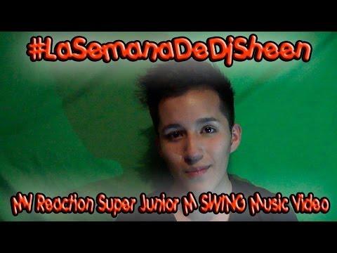 #LaSemanaDeDjSheen - MV Reaction Super Junior M SWING Music Video CHN ver