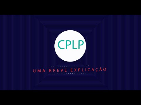 CPLP: Uma breve explicação