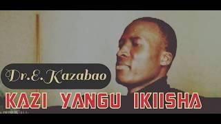 Mpya: KAZI YANGU IKIISHA (LIVE RECORDING ) Bro Kazabao Edson