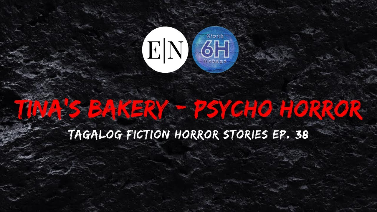 Special Episode #38: Tina's Bakery - Psycho Horror (Tagalog Fiction Horror Stories)