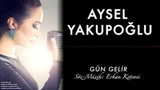 Aysel Yakupoğlu - Gün Gelir Video