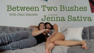 Between Two Bushes with Dani Daniels - Jenna Sativa