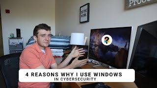 Why I Use Windows as a Cybersecurity Student...