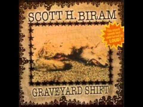 Scott H. Biram - Graveyard Shift