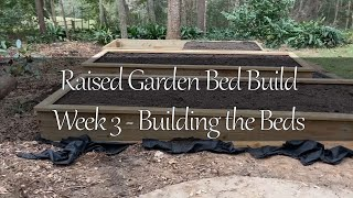Raised Garden Beds - Step 3: Building the Beds