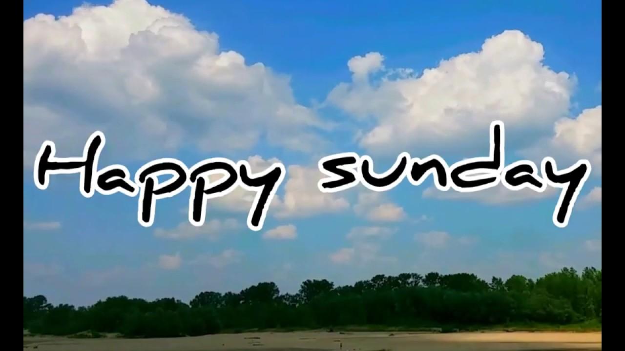 Happy Sundayhappy Sunday Whatsapp Status Happy Sunday Statushappy Sunday Songhappy Sunday Hd