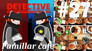 Find The Differences - The Detective Answers: Familiar Cafe Level 1- 10
