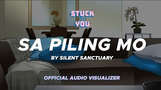 Silent Sanctuary - Sa Piling Mo (Stuck On You OST) (Official Visualizer)