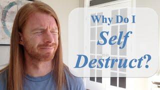 Why Do I Self Destruct? - with JP Sears