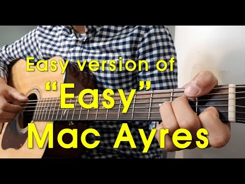 """Mac Ayres - Easy Version Of """"Easy"""" Guitar Cover With Chords And Lyrics"""