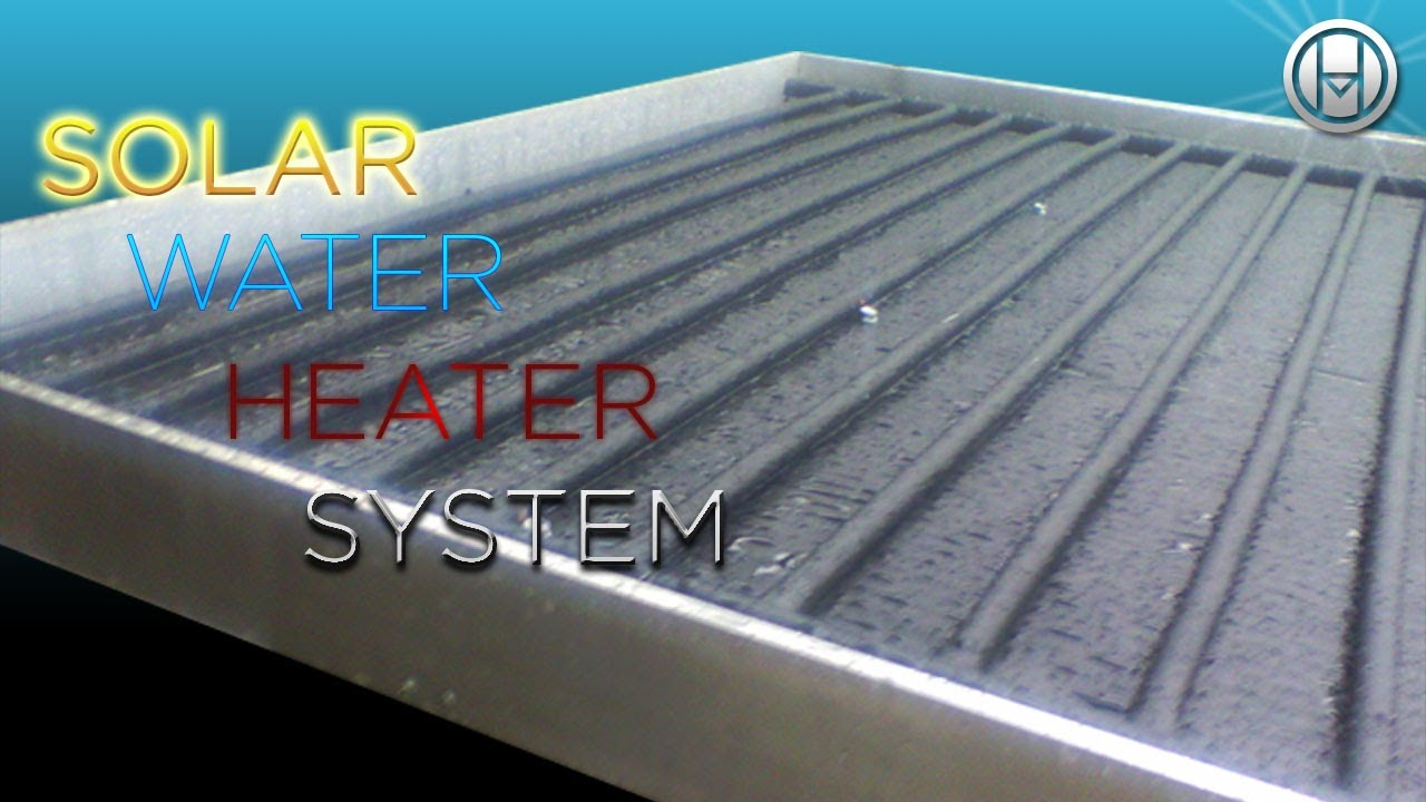 How To Build A Solar Water Heater System Panel Episodul