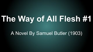 The Way of All Flesh Audio Books - A Novel By Samuel Butler (1903) #1